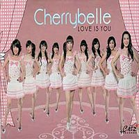 Cherry Belle - Love Is You.mp3