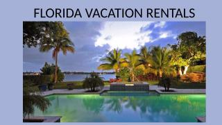 Florida Vacation Rentals.pptx
