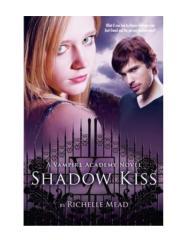 Vampire Academy 03- Shadow Kiss.pdf