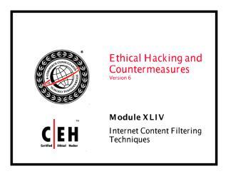 CEHv6 Module 44 Internet Content Filtering Techniques.pdf