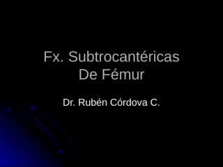 Fx.Subtrocantéricas.ppt